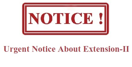 Urgent Notice About Extension II