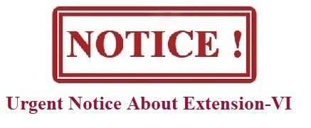 Urgent Notice About Extension VI